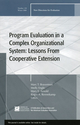 Program Evaluation in a Complex Organizational System: Lessons from Cooperative Extension: New Directions for Evaluation, Number 120 (0470447559) cover image