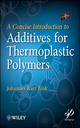 A Concise Introduction to Additives for Thermoplastic Polymers (0470609559) cover image