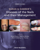 Baran and Dawber's Diseases of the Nails and their Management, 4th Edition (0470657359) cover image