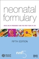 Neonatal Formulary: Drug Use in Pregnancy and the First Year of Life, 5th Edition (0470750359) cover image