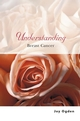 Understanding Breast Cancer (0470854359) cover image