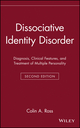 Dissociative Identity Disorder: Diagnosis, Clinical Features, and Treatment of Multiple Personality, 2nd Edition (0471132659) cover image
