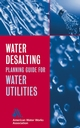 Water Desalting Planning Guide for Water Utilities (0471472859) cover image