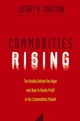 Commodities Rising: The Reality Behind the Hype and How To Really Profit in the Commodities Market (0471772259) cover image