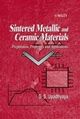 Sintered Metallic and Ceramic Materials: Preparation, Properties and Applications (0471981559) cover image