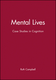 Mental Lives: Case Studies in Cognition (0631175059) cover image