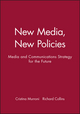 New Media, New Policies: Media and Communications Strategy for the Future (0745617859) cover image