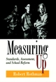 Measuring Up: Standards, Assessment, and School Reform (0787900559) cover image