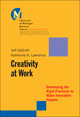 Creativity at Work: Developing the Right Practices to Make Innovation Happen (0787957259) cover image