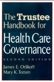 The Trustee Handbook for Health Care Governance, 2nd Edition (0787958859) cover image