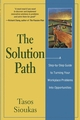 The Solution Path: A Step-By-Step Guide to Turning Your Workplace Problems Into Opportunities (0787962759) cover image