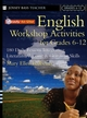 Ready-to-Use English Workshop Activities for Grades 6 - 12: 180 Daily Lessons Integrating Literature, Writing and Grammar Skills (0787975559) cover image