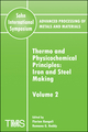 Advanced Processing of Metals and Materials (Sohn International Symposium), Volume 2, Thermo and Physicochemical Principles: Iron and Steel Making (0873396359) cover image