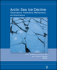 Arctic Sea Ice Decline: Observations, Projections, Mechanisms, and Implications, Volume 180 (0875904459) cover image
