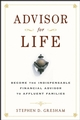 Advisor for Life: Become the Indispensable Financial Advisor to Affluent Families (1118044959) cover image