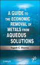 A Guide to the Economic Removal of Metals from Aqueous Solutions (1118137159) cover image