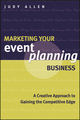 Marketing Your Event Planning Business: A Creative Approach to Gaining the Competitive Edge (1118514459) cover image