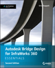 Autodesk Bridge Design for InfraWorks 360 Essentials, 2nd Edition (1119059259) cover image