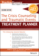 The Crisis Counseling and Traumatic Events Treatment Planner, with DSM-5 Updates, 2nd Edition (1119063159) cover image