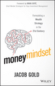 Money Mindset: Formulating a Wealth Strategy in the 21st Century (1119136059) cover image