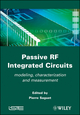 Passive RF Integrated Circuits: Modeling, Characterization and Measurement (1848211759) cover image