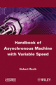 Handbook of Asynchronous Machines with Variable Speed (1848212259) cover image