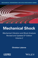 Mechanical Vibration and Shock Analysis, Volume 2, Mechanical Shock, 3rd Edition (1848216459) cover image