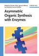Asymmetric Organic Synthesis with Enzymes (3527318259) cover image