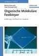 Organische Molekulare Festkörper: Einführung in die Physik von pi-Systemen (3527662359) cover image
