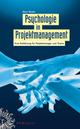 Psychologie im Projektmanagement: Eine Einführung für Projektmanager und Teams (3895787159) cover image
