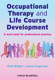 Occupational Therapy and Life Course Development: A Work Book for Professional Practice (047002545X) cover image