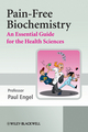 Pain-Free Biochemistry: An Essential Guide for the Health Sciences (047006045X) cover image