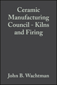 Ceramic Manufacturing Council - Kilns and Firing: Ceramic Engineering and Science Proceedings, Volume 11, Issue 11/12 (047031575X) cover image