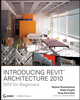 Introducing Revit Architecture 2010: BIM for Beginners (047047355X) cover image