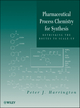 Pharmaceutical Process Chemistry for Synthesis: Rethinking the Routes to Scale-Up (047057755X) cover image