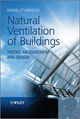 Natural Ventilation of Buildings: Theory, Measurement and Design (047066035X) cover image