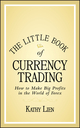 The Little Book of Currency Trading: How to Make Big Profits in the World of Forex (047077035X) cover image