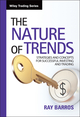 The Nature of Trends: Strategies and Concepts for Successful Investing and Trading (047082235X) cover image