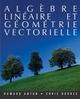 Alg�bre linéaire et géométrie vectorielle (047083725X) cover image