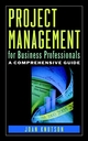 Project Management for Business Professionals: A Comprehensive Guide (047103875X) cover image