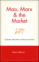 Mao, Marx & the Market: Capitalist Adventures in Russia and China (047115315X) cover image