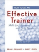 How to Be an Effective Trainer: Skills for Managers and New Trainers, 3rd Edition (047118375X) cover image