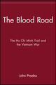 The Blood Road: The Ho Chi Minh Trail and the Vietnam War  (047137945X) cover image