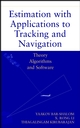 Estimation with Applications to Tracking and Navigation: Theory Algorithms and Software (047141655X) cover image