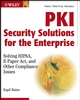 PKI Security Solutions for the Enterprise: Solving HIPAA, E-Paper Act, and Other Compliance Issues (047147035X) cover image