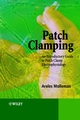 Patch Clamping: An Introductory Guide to Patch Clamp Electrophysiology  (047148685X) cover image