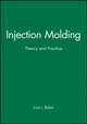 Injection Molding: Theory and Practice (047174445X) cover image