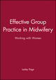 Effective Group Practice in Midwifery: Working with Women (063203825X) cover image