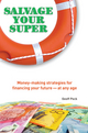 Salvage Your Super: Money-Making Strategies for Financing your Future -- at any age (073037615X) cover image