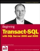 Beginning Transact-SQL with SQL Server 2000 and 2005 (076457955X) cover image
